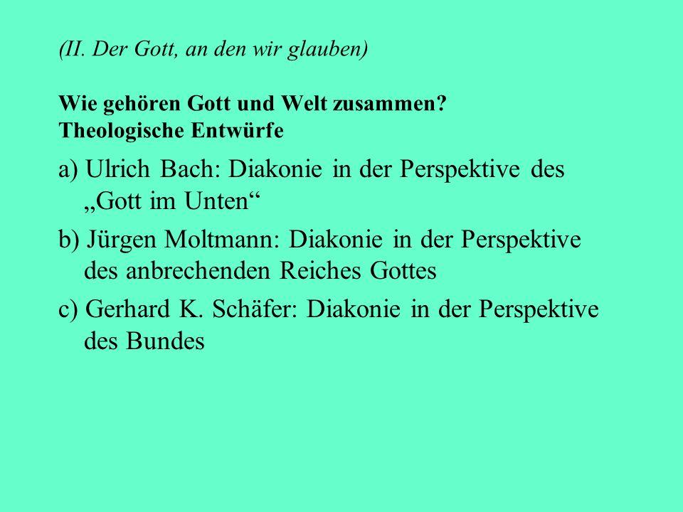 """a) Ulrich Bach: Diakonie in der Perspektive des """"Gott im Unten"""