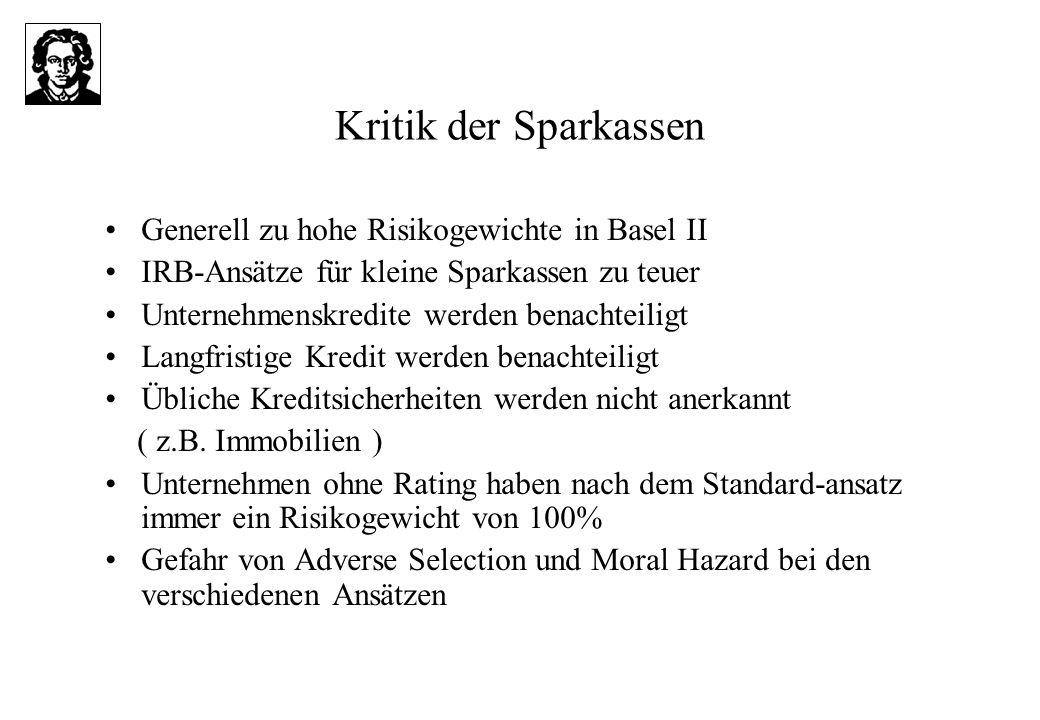 Kritik der Sparkassen Generell zu hohe Risikogewichte in Basel II