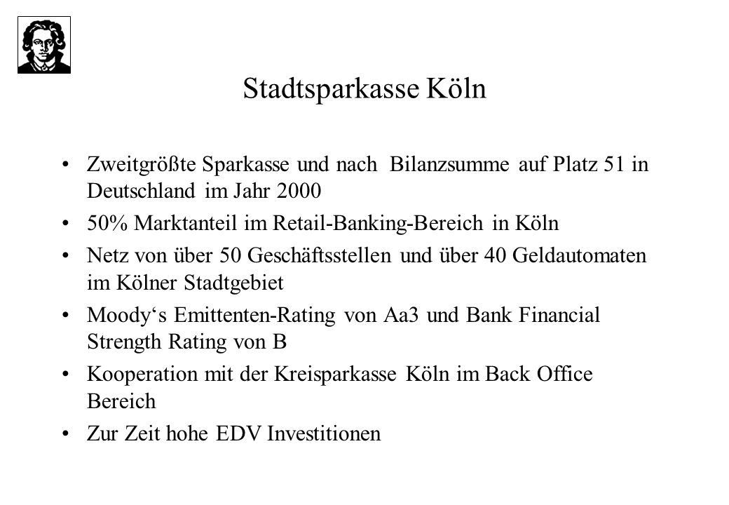 Stadtsparkasse Köln Zweitgrößte Sparkasse und nach Bilanzsumme auf Platz 51 in Deutschland im Jahr 2000.