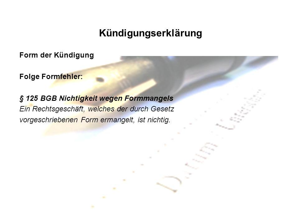 Kündigungserklärung Form der Kündigung Folge Formfehler: