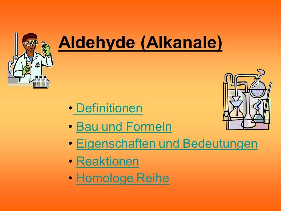 Aldehyde (Alkanale) Definitionen Bau und Formeln