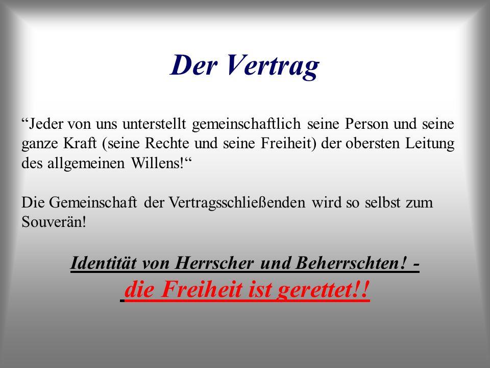 Der Vertrag Identität von Herrscher und Beherrschten! -
