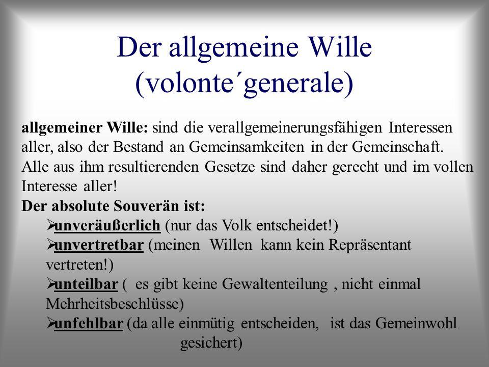 Der allgemeine Wille (volonte´generale)