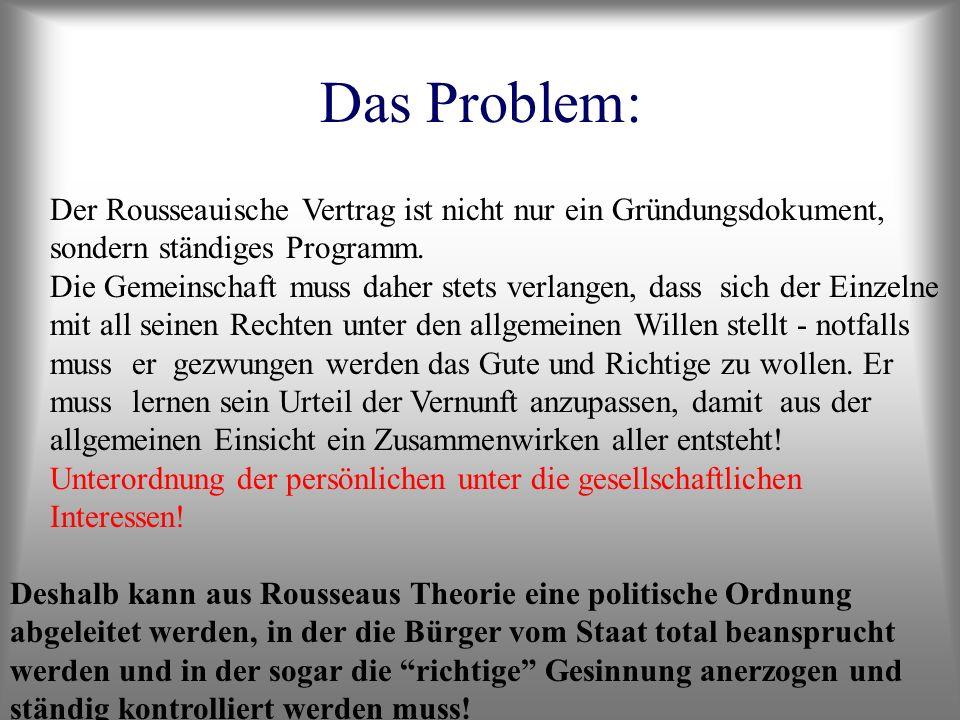 Das Problem: Der Rousseauische Vertrag ist nicht nur ein Gründungsdokument, sondern ständiges Programm.