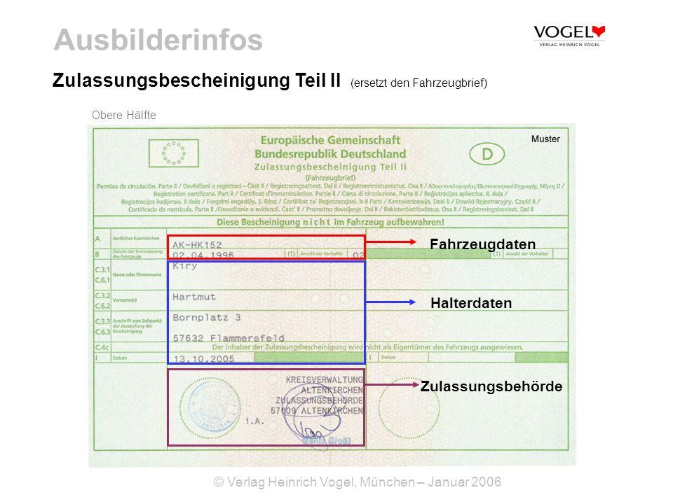 Ausbilderinfos Zulassungsbescheinigung Teil II (ersetzt den Fahrzeugbrief) Obere Hälfte. Fahrzeugdaten.