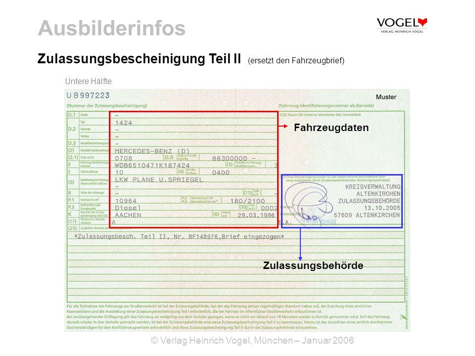 Ausbilderinfos Zulassungsbescheinigung Teil II (ersetzt den Fahrzeugbrief) Untere Hälfte. Fahrzeugdaten.