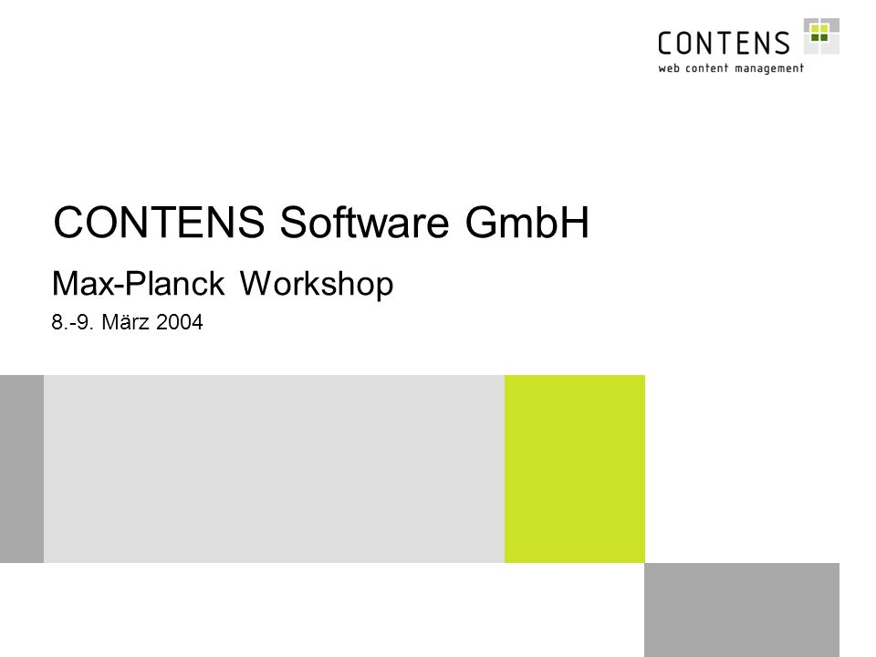 CONTENS Software GmbH Max-Planck Workshop 8.-9. März 2004