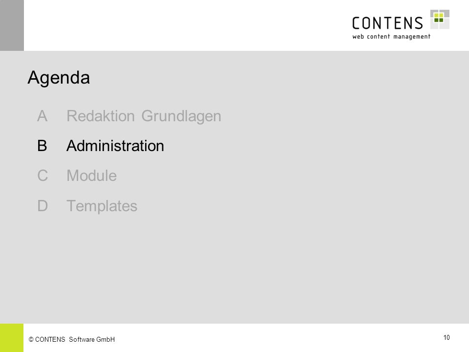 Agenda A Redaktion Grundlagen B Administration C Module D Templates