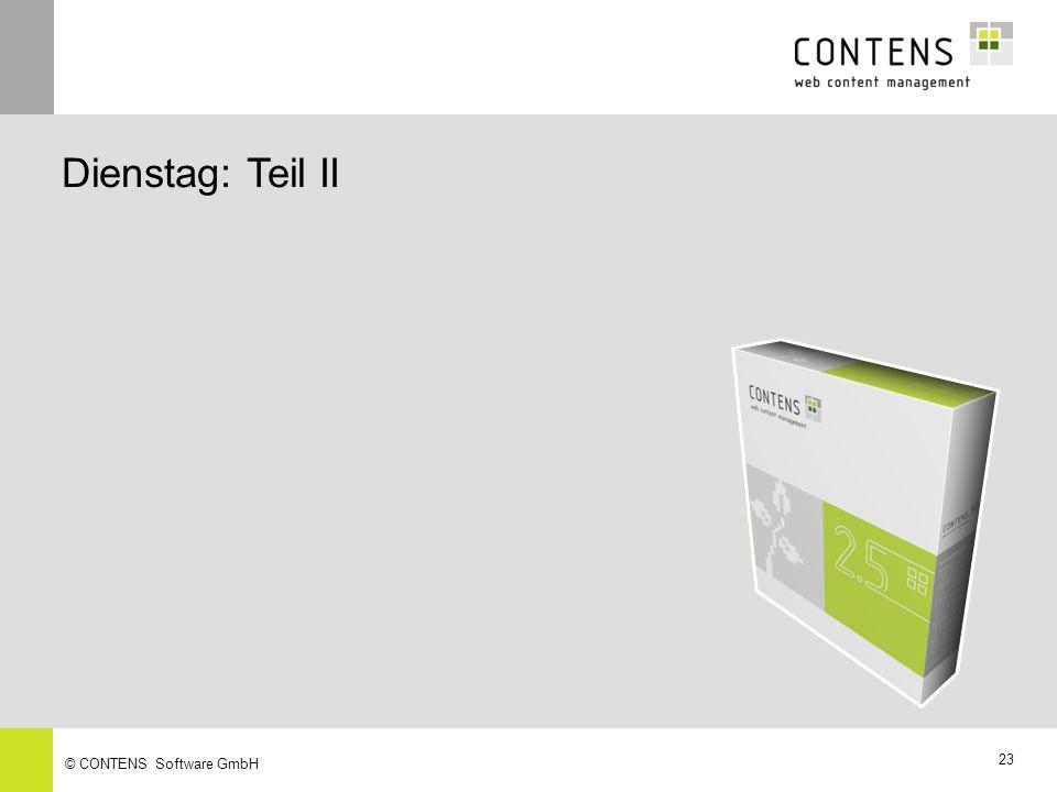 Dienstag: Teil II © CONTENS Software GmbH