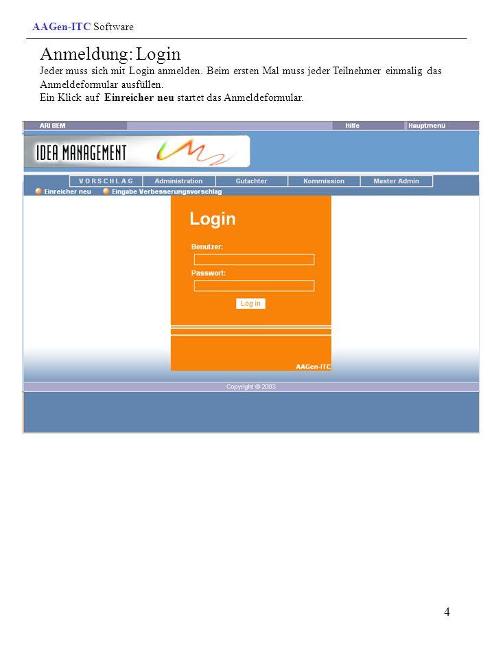 AAGen-ITC Software Anmeldung: Login Jeder muss sich mit Login anmelden. Beim ersten Mal muss jeder Teilnehmer einmalig das Anmeldeformular ausfüllen.