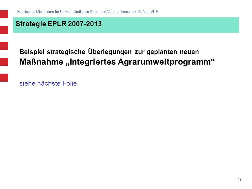 """Strategie EPLR 2007-2013 Beispiel strategische Überlegungen zur geplanten neuen Maßnahme """"Integriertes Agrarumweltprogramm"""