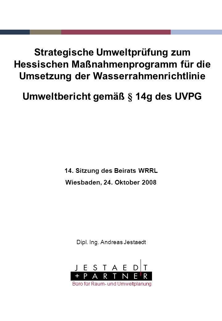 Umweltbericht gemäß § 14g des UVPG 14. Sitzung des Beirats WRRL