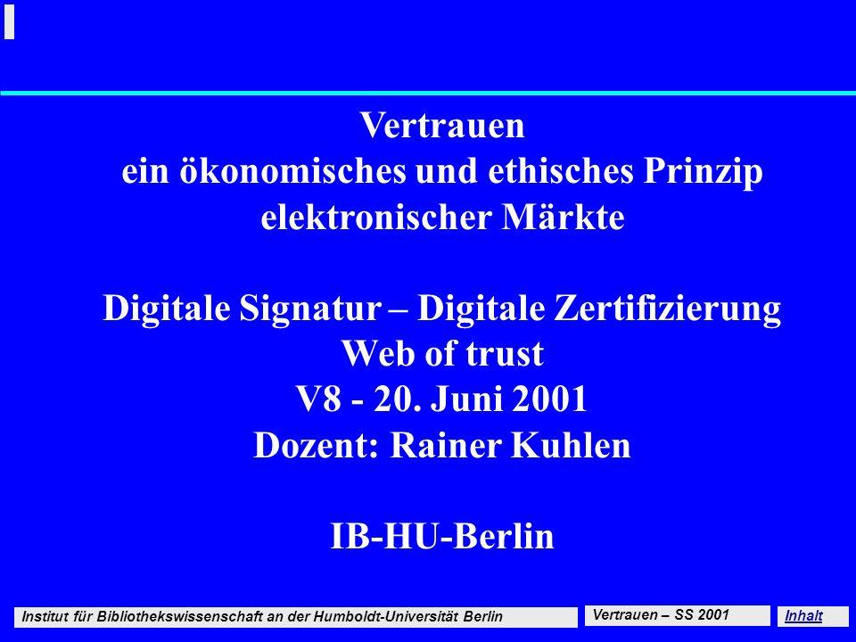 Vertrauen ein ökonomisches und ethisches Prinzip elektronischer Märkte Digitale Signatur – Digitale Zertifizierung Web of trust V8 - 20.