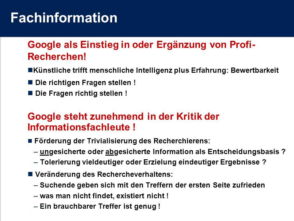 Fachinformation Google als Einstieg in oder Ergänzung von Profi-Recherchen! Künstliche trifft menschliche Intelligenz plus Erfahrung: Bewertbarkeit.