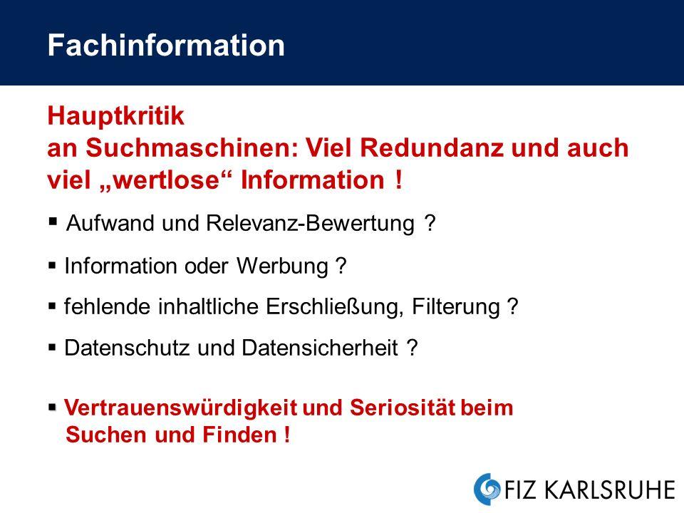 """Fachinformation Hauptkritik an Suchmaschinen: Viel Redundanz und auch viel """"wertlose Information !"""