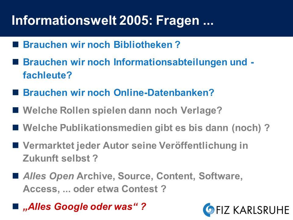 Informationswelt 2005: Fragen ...