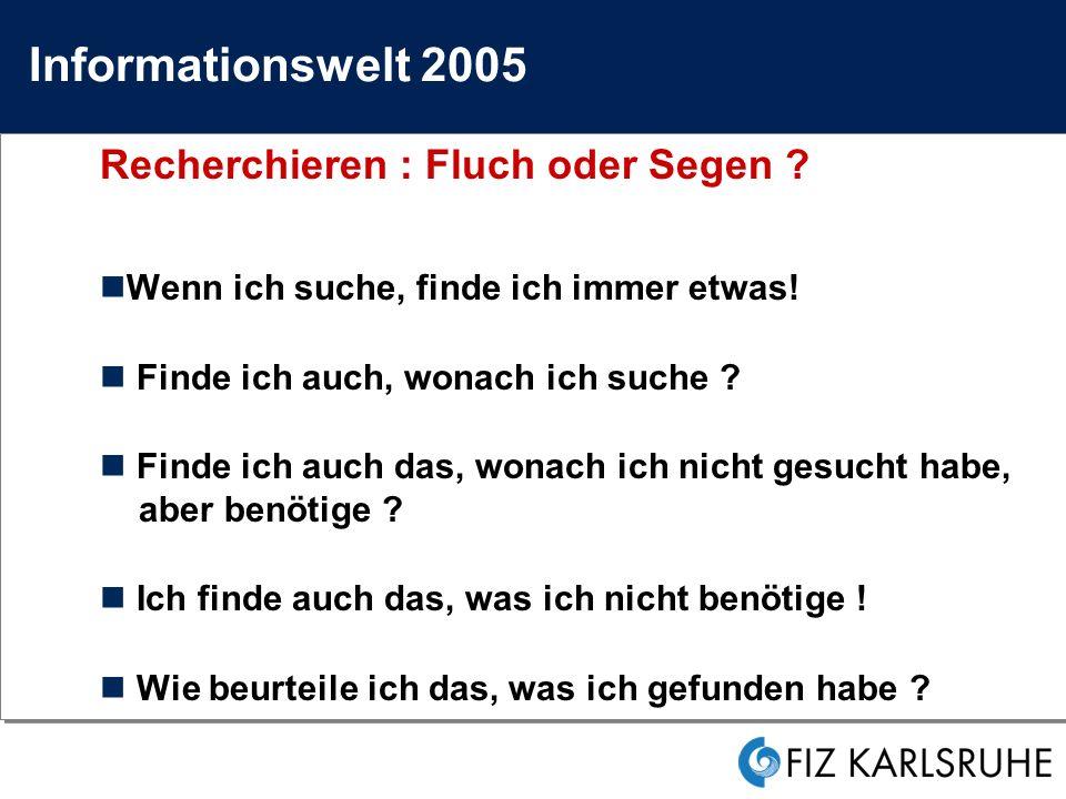 Informationswelt 2005 Recherchieren : Fluch oder Segen