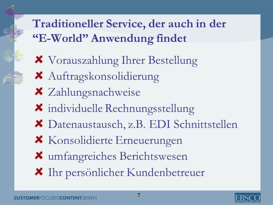 Traditioneller Service, der auch in der E-World Anwendung findet