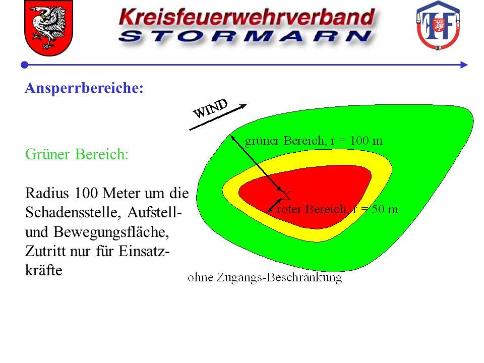 Ansperrbereiche: Grüner Bereich: Radius 100 Meter um die. Schadensstelle, Aufstell- und Bewegungsfläche,