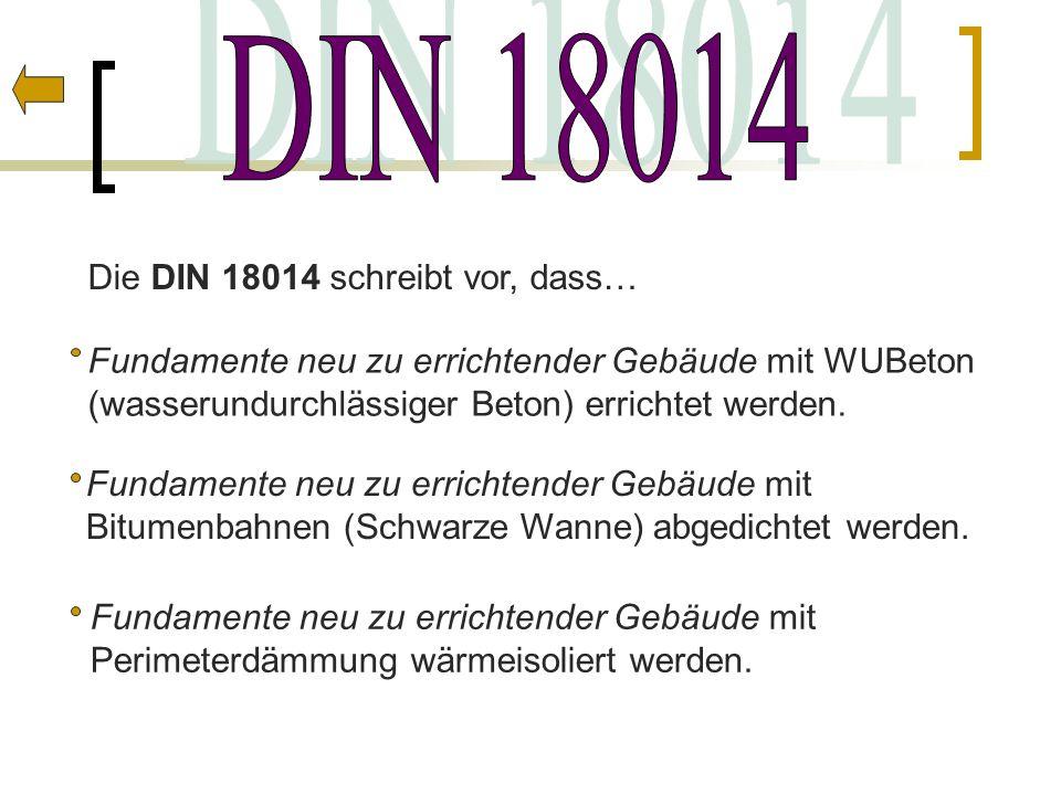 DIN 18014 Die DIN 18014 schreibt vor, dass…