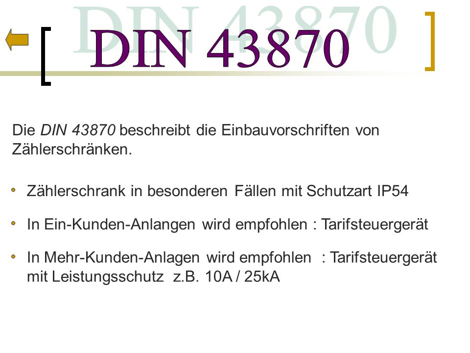 DIN 43870 Die DIN 43870 beschreibt die Einbauvorschriften von