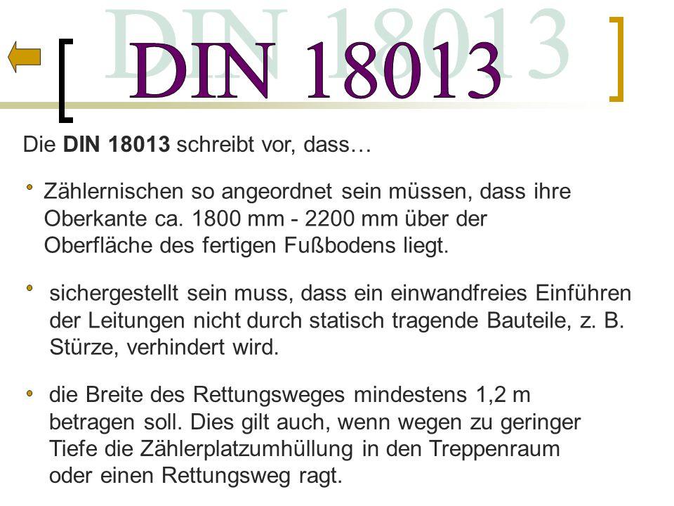 DIN 18013 Die DIN 18013 schreibt vor, dass…