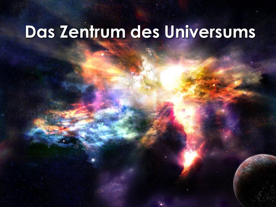 Das Zentrum des Universums