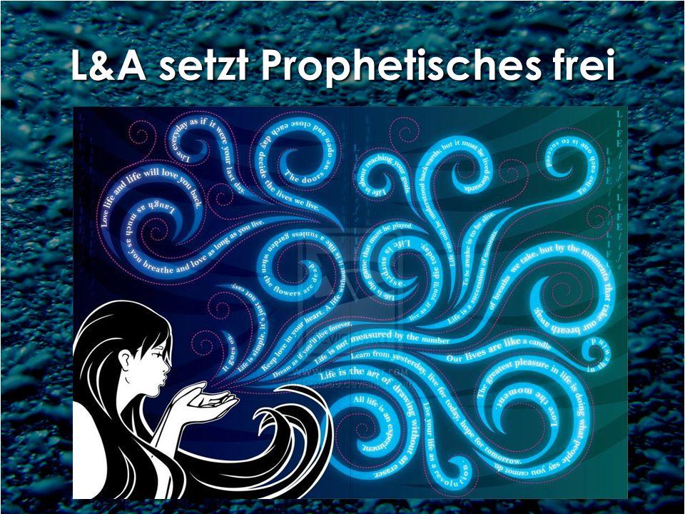 L&A setzt Prophetisches frei