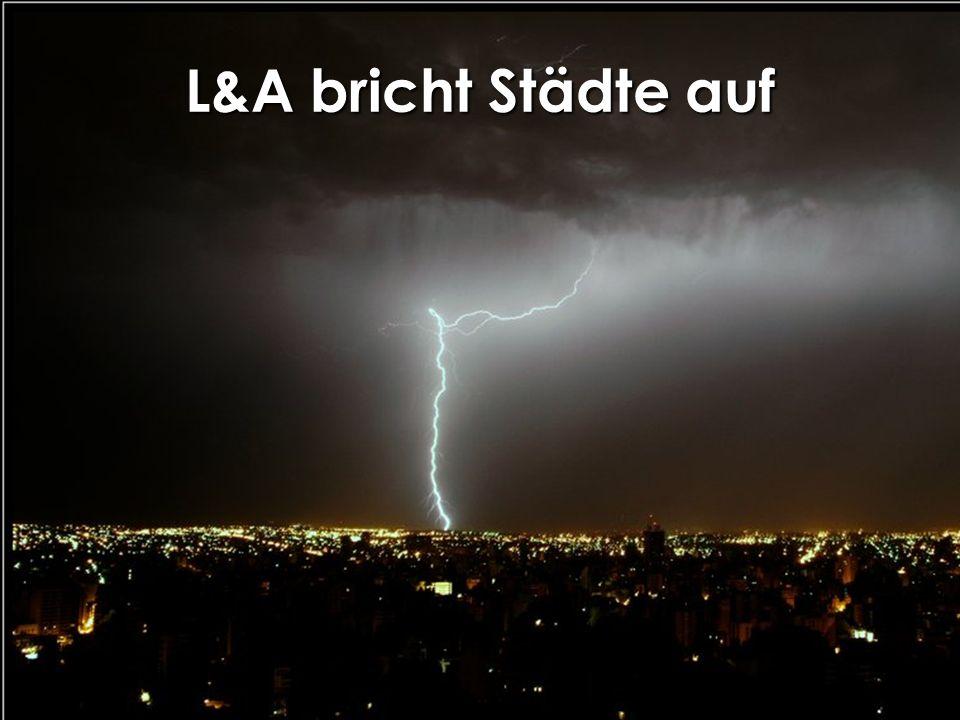 L&A bricht Städte auf