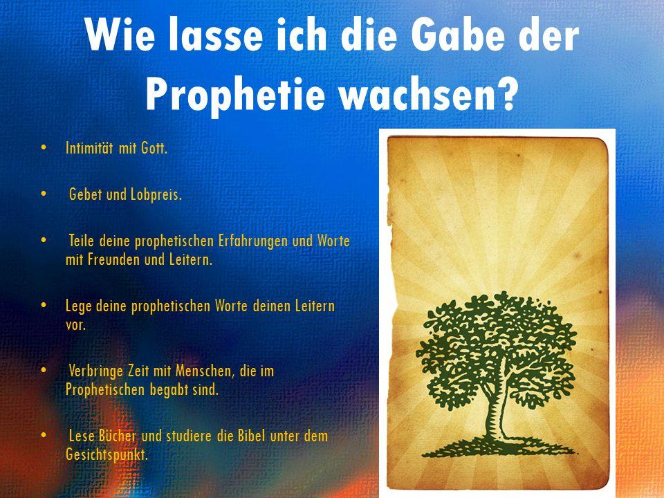Wie lasse ich die Gabe der Prophetie wachsen