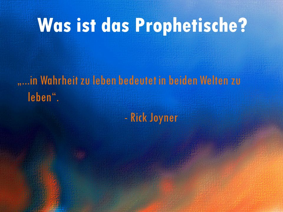 Was ist das Prophetische