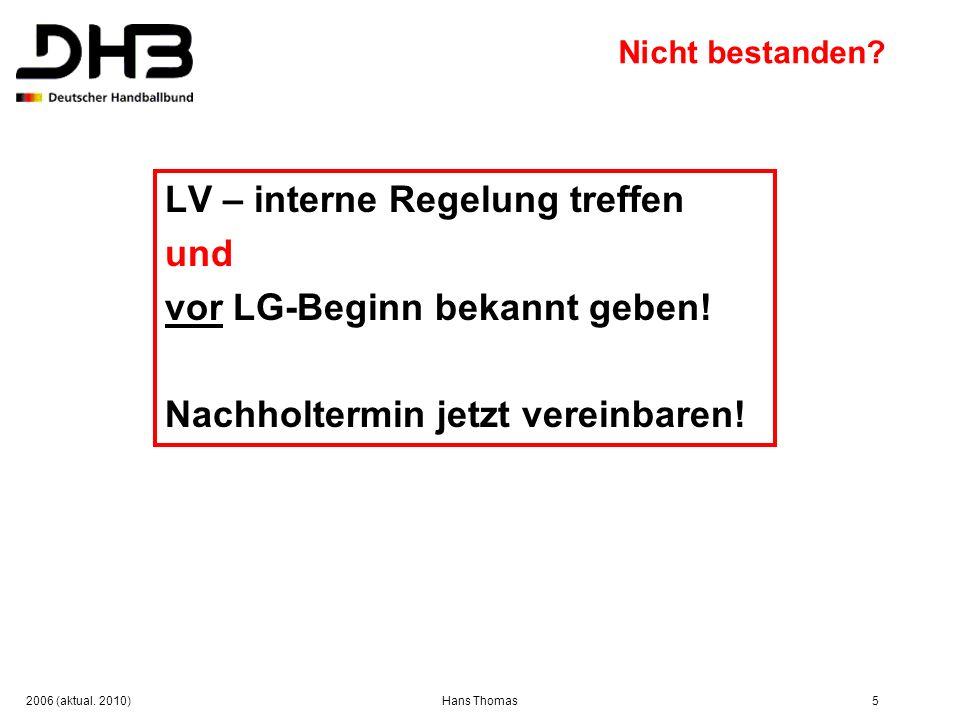 LV – interne Regelung treffen und vor LG-Beginn bekannt geben!