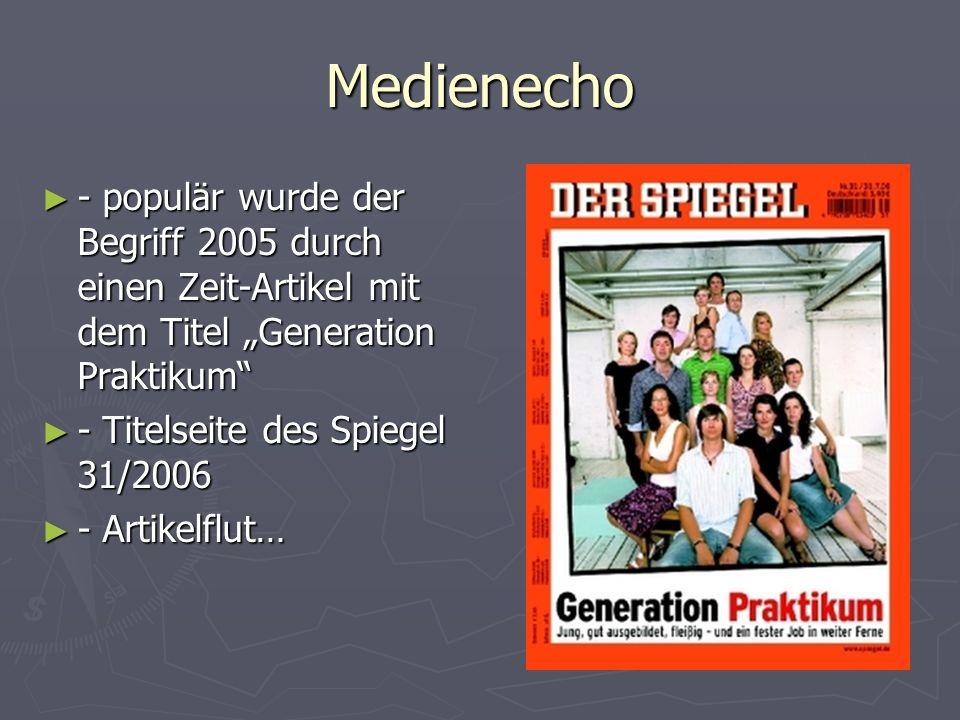 """Medienecho - populär wurde der Begriff 2005 durch einen Zeit-Artikel mit dem Titel """"Generation Praktikum"""