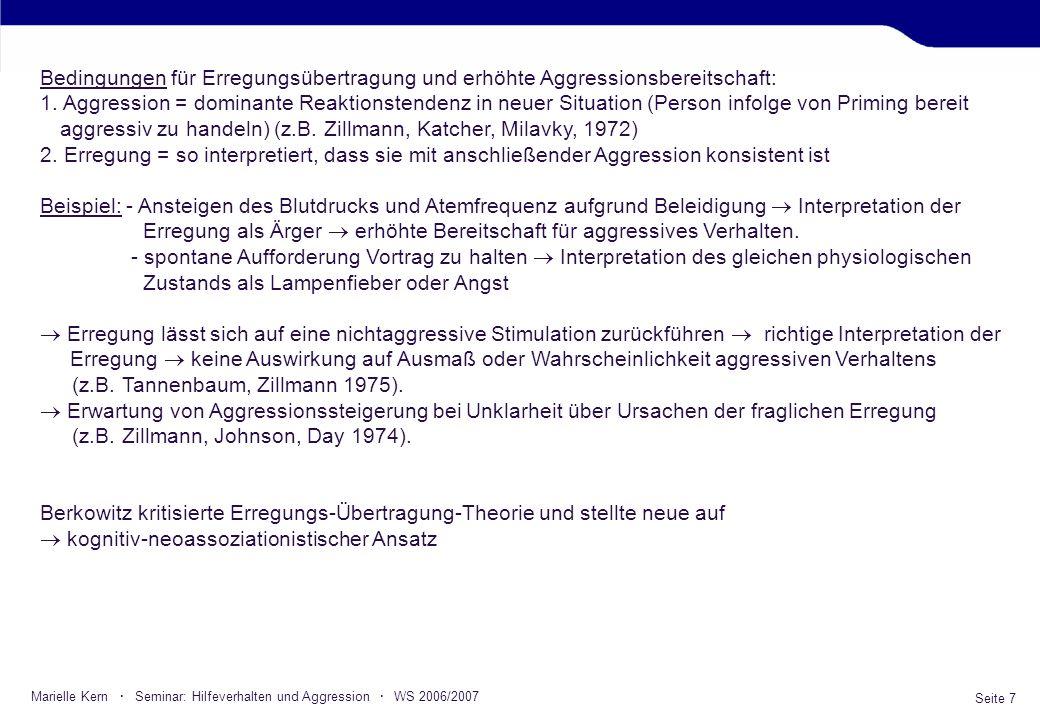 aggressiv zu handeln) (z.B. Zillmann, Katcher, Milavky, 1972)