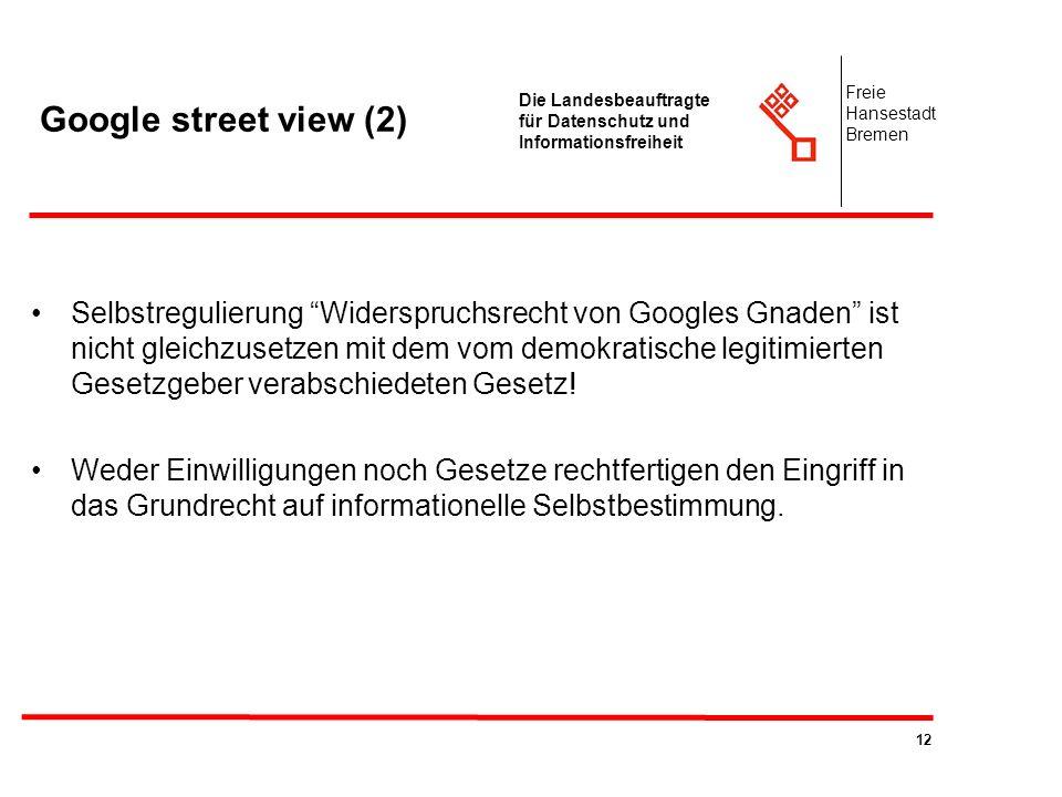 Google street view (2) Freie. Hansestadt. Bremen. Die Landesbeauftragte für Datenschutz und Informationsfreiheit.
