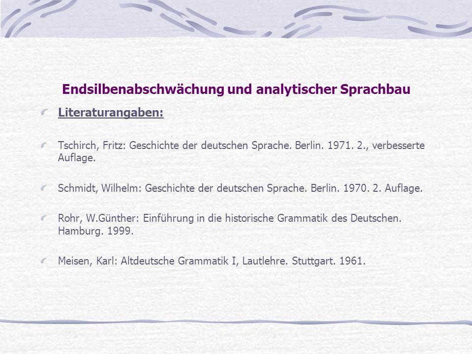 Endsilbenabschwächung und analytischer Sprachbau