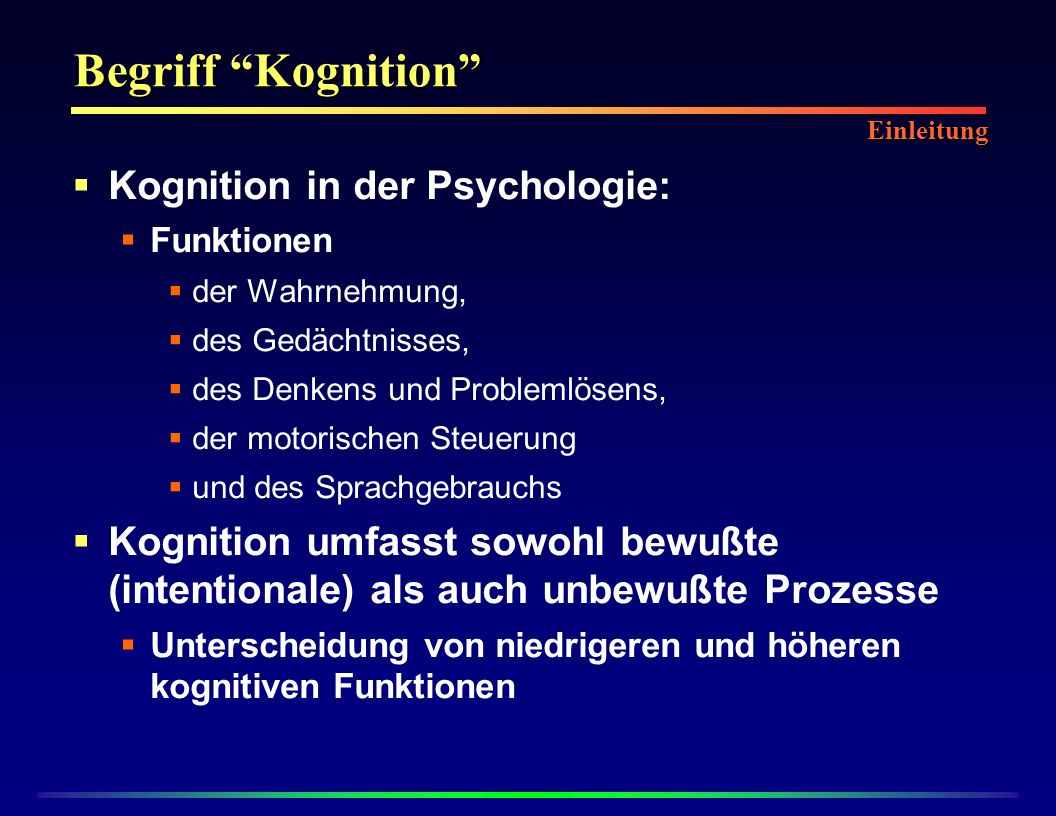 Begriff Kognition Kognition in der Psychologie: