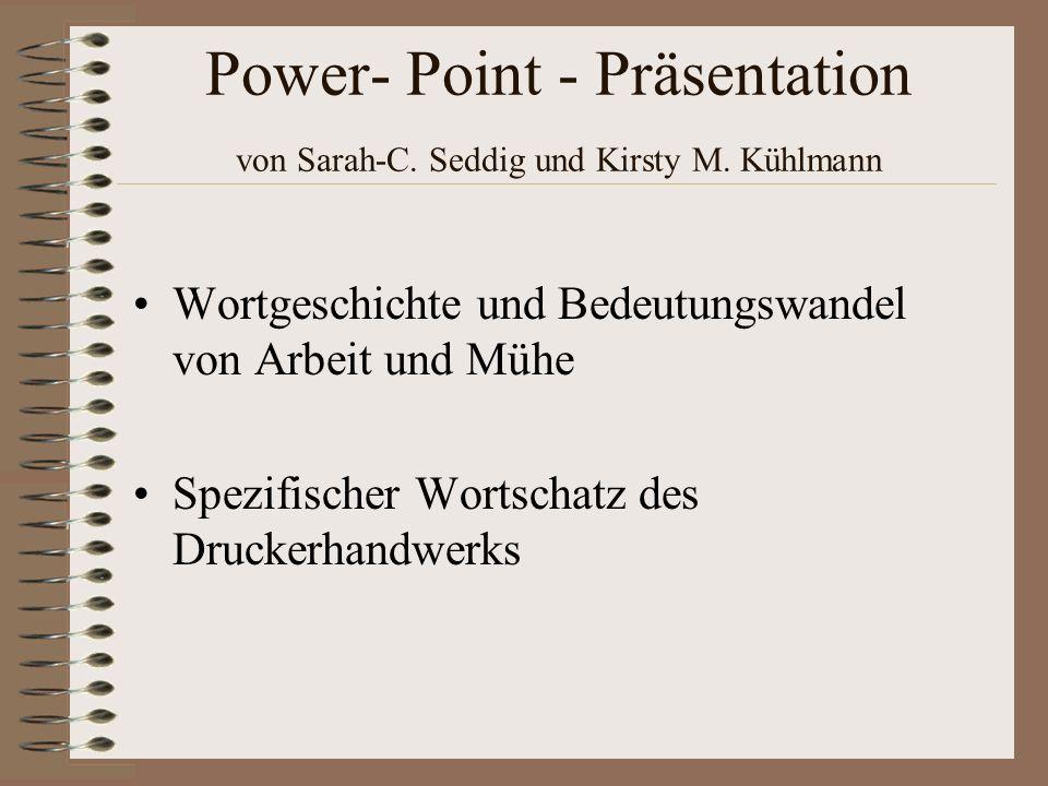 Power- Point - Präsentation von Sarah-C. Seddig und Kirsty M. Kühlmann