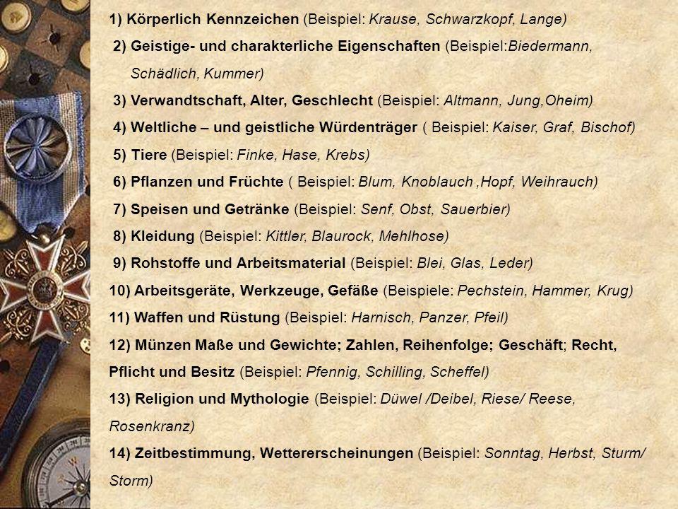 1) Körperlich Kennzeichen (Beispiel: Krause, Schwarzkopf, Lange)