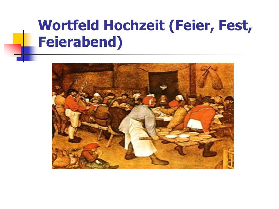 Wortfeld Hochzeit (Feier, Fest, Feierabend)