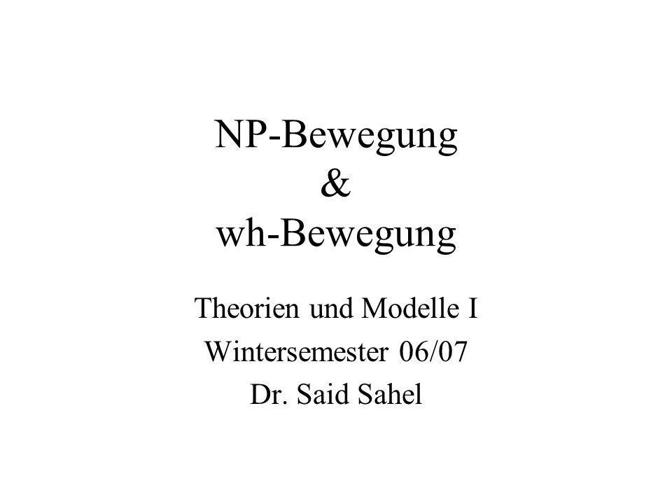 NP-Bewegung & wh-Bewegung