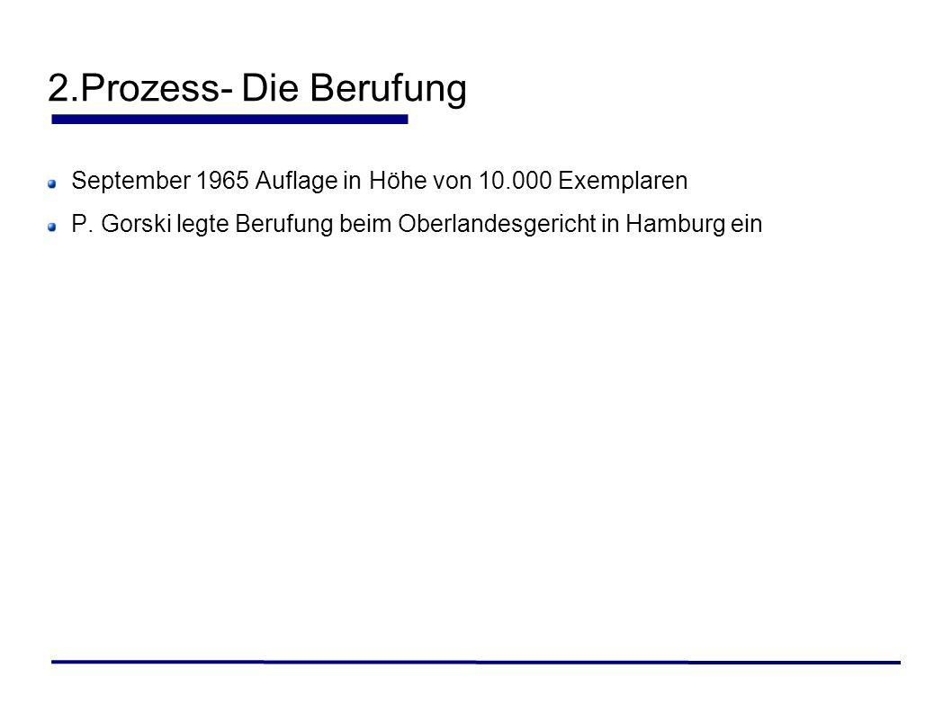 2.Prozess- Die BerufungSeptember 1965 Auflage in Höhe von 10.000 Exemplaren.