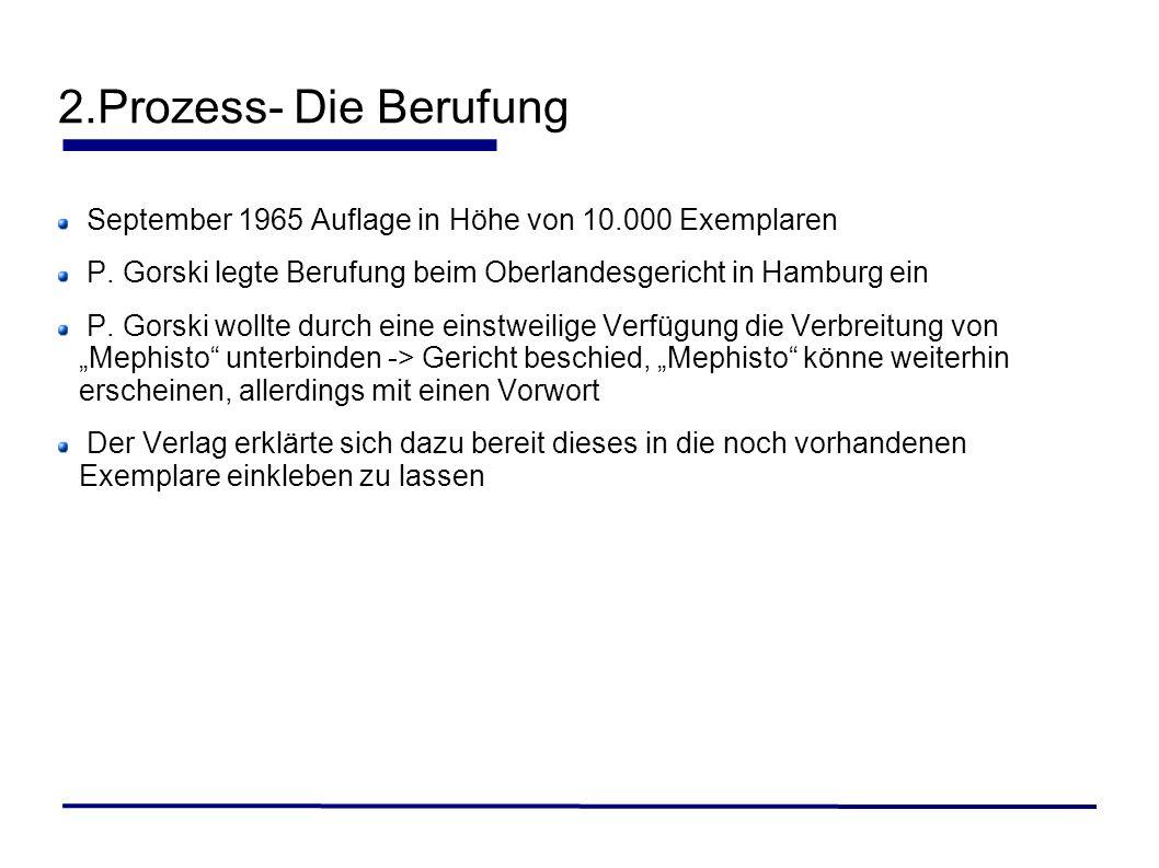 2.Prozess- Die BerufungSeptember 1965 Auflage in Höhe von 10.000 Exemplaren. P. Gorski legte Berufung beim Oberlandesgericht in Hamburg ein.