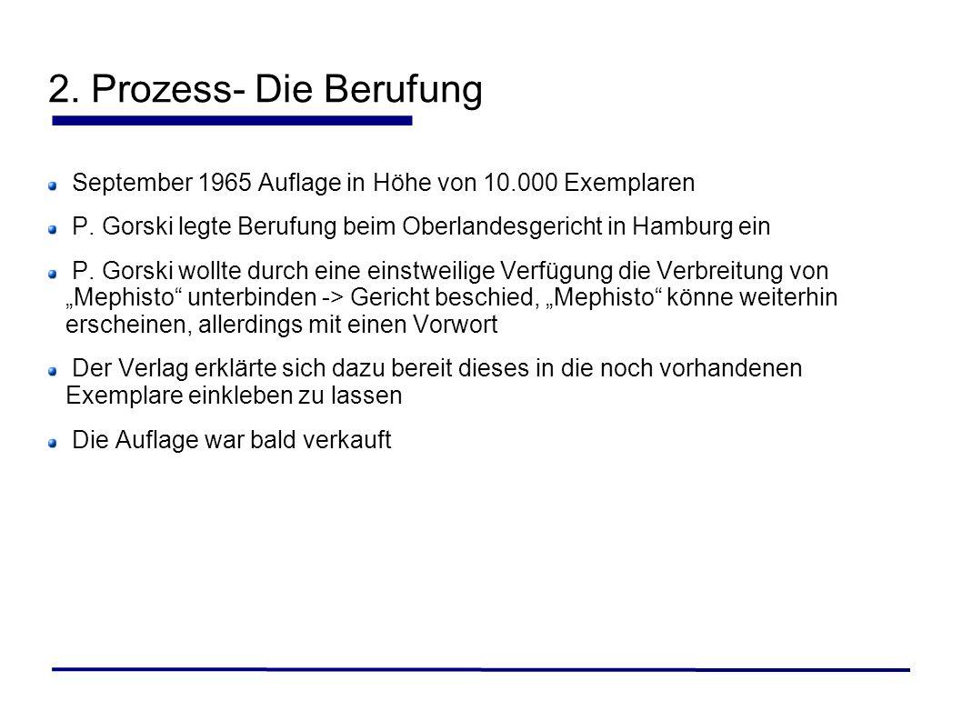 2. Prozess- Die Berufung September 1965 Auflage in Höhe von 10.000 Exemplaren. P. Gorski legte Berufung beim Oberlandesgericht in Hamburg ein.