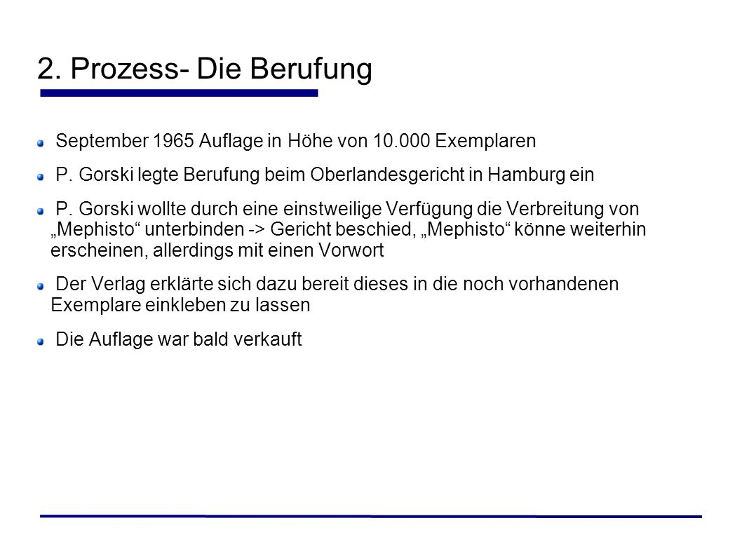 2. Prozess- Die BerufungSeptember 1965 Auflage in Höhe von 10.000 Exemplaren. P. Gorski legte Berufung beim Oberlandesgericht in Hamburg ein.