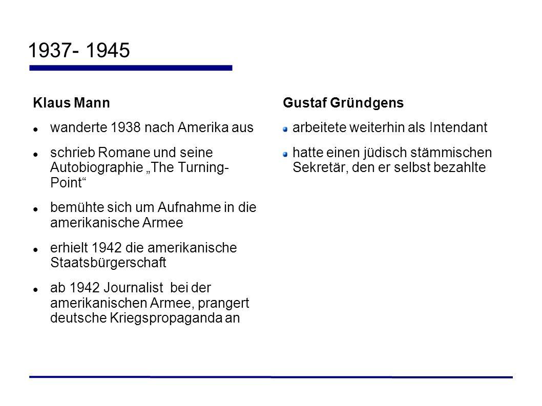 1937- 1945 Klaus Mann wanderte 1938 nach Amerika aus