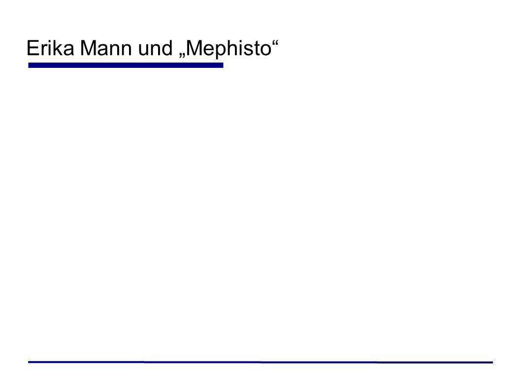 """Erika Mann und """"Mephisto"""