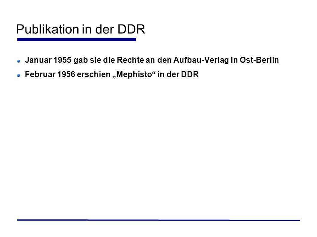 Publikation in der DDR Januar 1955 gab sie die Rechte an den Aufbau-Verlag in Ost-Berlin.