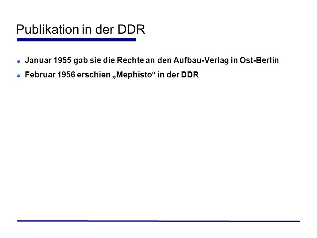 Publikation in der DDRJanuar 1955 gab sie die Rechte an den Aufbau-Verlag in Ost-Berlin.