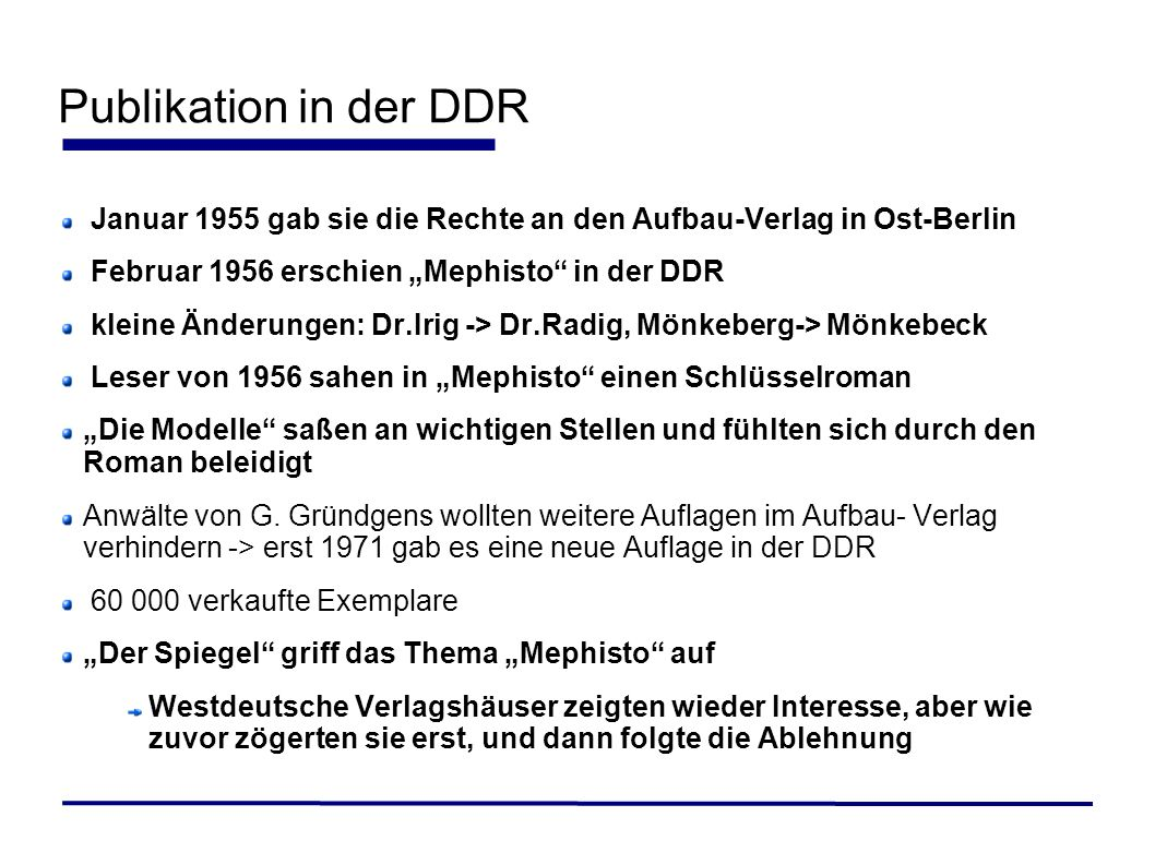 """Publikation in der DDR Januar 1955 gab sie die Rechte an den Aufbau-Verlag in Ost-Berlin. Februar 1956 erschien """"Mephisto in der DDR."""